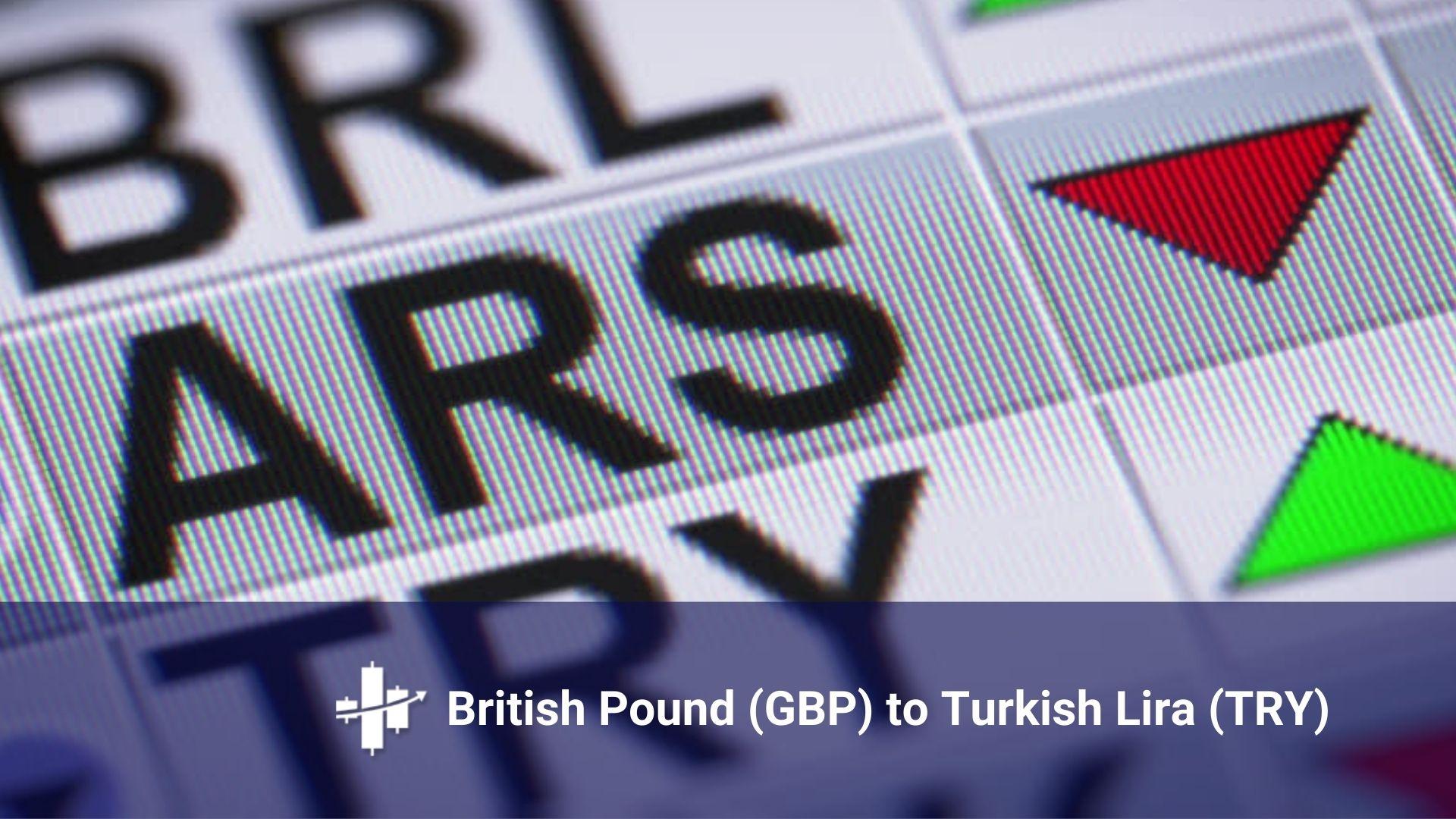(GBP) To Turkish Lira (TRY)